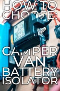 How-to Choose a Battery Isolator for a DIY Camper Van