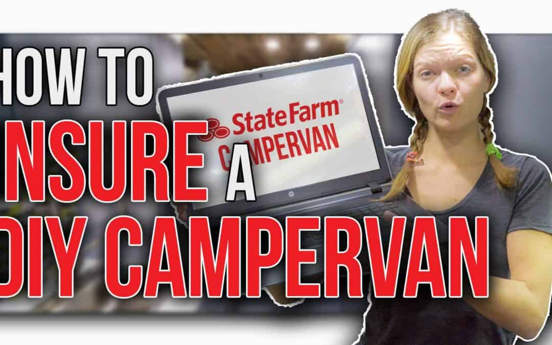 How to Get Insurance on a DIY Camper Van
