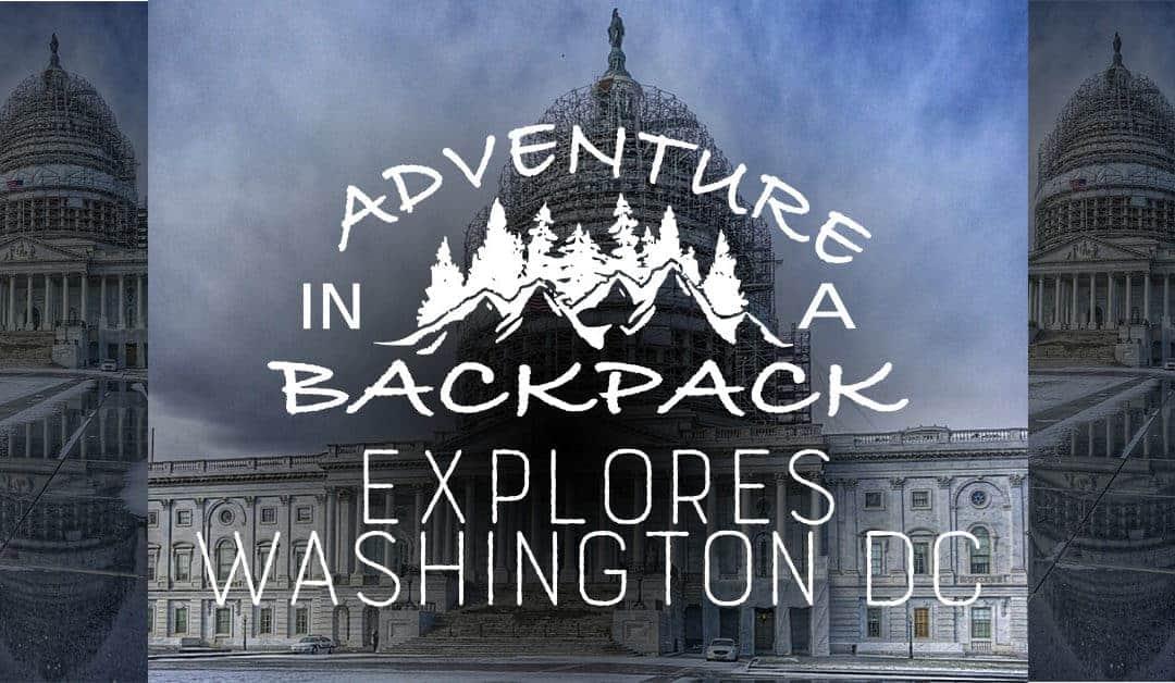Washington D.C. – Our Nation's Capitol