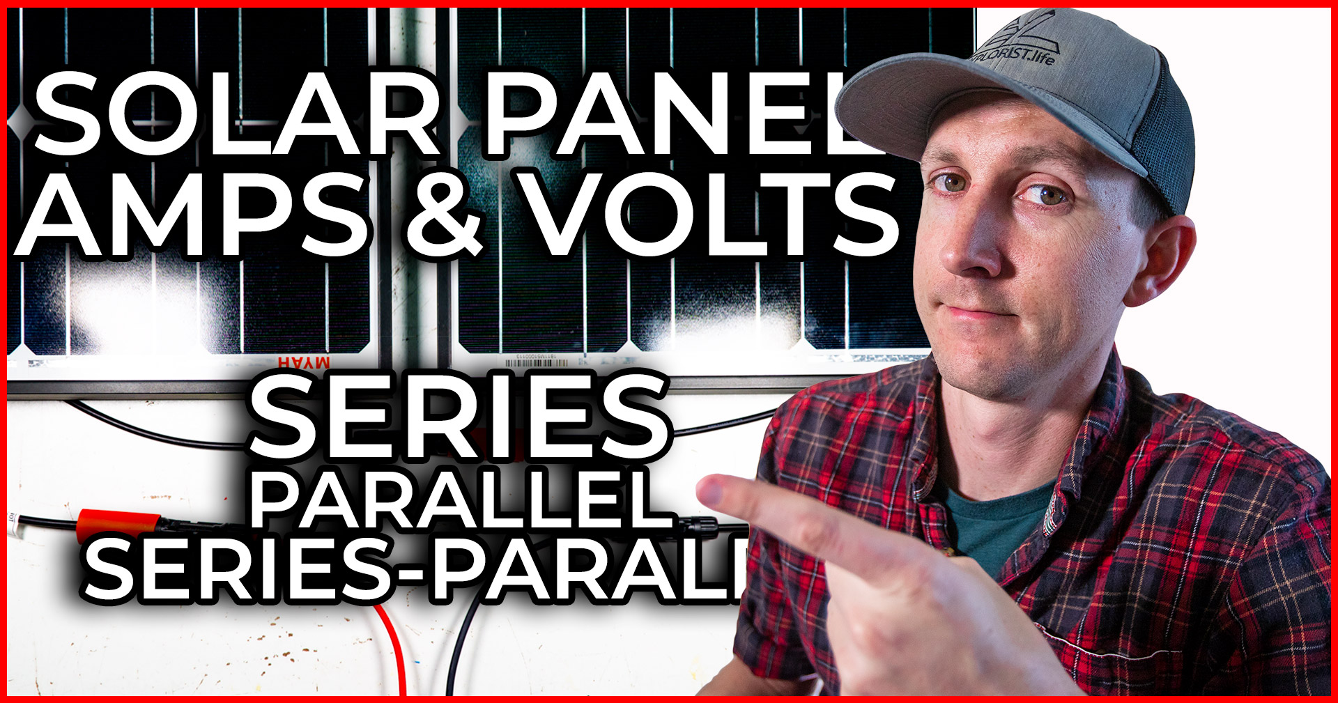 How Series Vs Parallel Wired Solar Panels Affects Amps & Volts